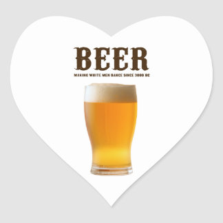 Beer: Making white men dance since 3000 BC Heart Stickers