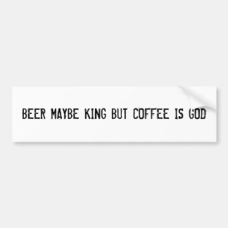 BEER MAYBE KING STICKER
