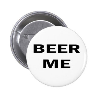Beer Me 2 Inch Round Button