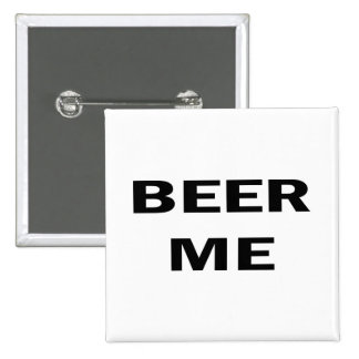 Beer Me 2 Inch Square Button