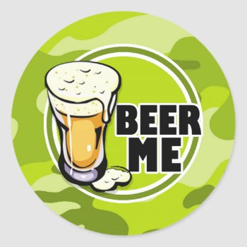 Beer Me!  Bright Green Camo  Camouflage Classic Round Sticker by doozydoodles at Zazzle