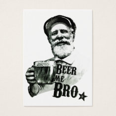 Beer me Bro Business Card at Zazzle