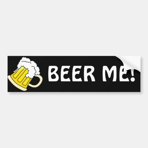 BEER ME! CAR BUMPER STICKER