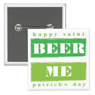 Beer Me, Happy St. Patricks Day Button