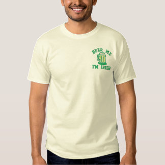 Beer Me Im Irish Funny Ireland Drinking Embroidered T-Shirt
