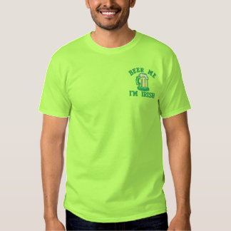 Beer Me  I'm Irish Funny Ireland Embroidered T-Shirt