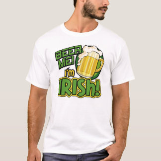 Beer Me I'm Irish St. Patrick's Day Shirt