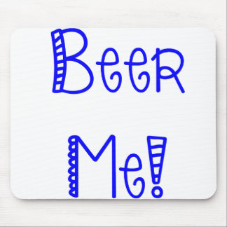 Beer Me! Mouse Pad