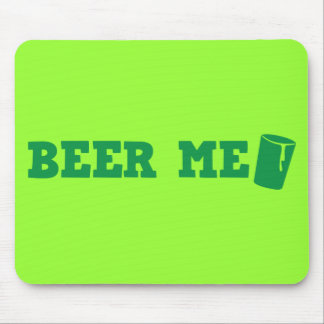 BEER ME St Patricks day green design Mouse Pad