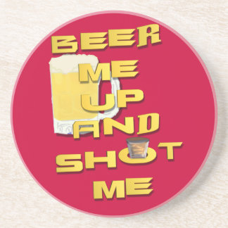 beer me up and shot me coaster