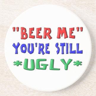 BEER ME - You're Still UGLY Sandstone Coaster