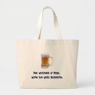 beer_mug, The Weather is Here...Wish You Were B... Canvas Bags