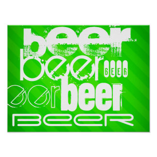 Beer; Neon Green Stripes Poster