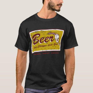 BEER... now cheaper than gas T-Shirt