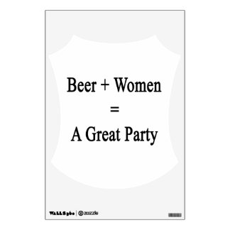 Beer Plus Women Equals A Great Party Wall Sticker