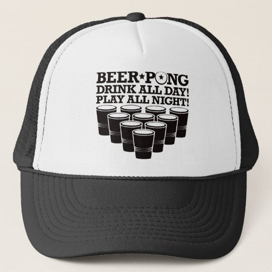 Beer Pong Drink All Day Play All Night - Black Trucker Hat