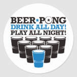 Beer Pong Drink All Day Play All Night - Blue Classic Round Sticker
