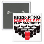 Beer Pong Drink All Day Play All Night - Red Pinback Buttons