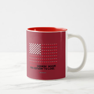 Beer Pong - Drinkin' Booze and Refusin' to Lose Two-Tone Coffee Mug