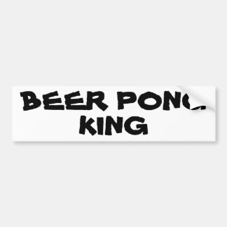Beer Pong King Bumper Sticker