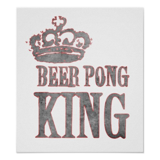 Beer Pong King Posters