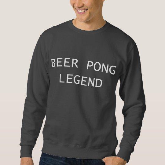 Beer Pong Legend Sweatshirt