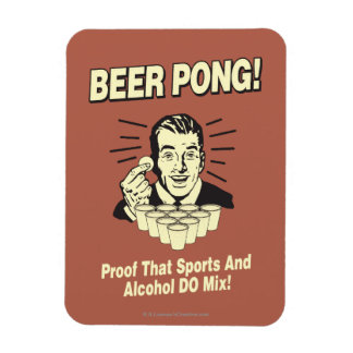 Beer Pong: Proof Alcohol & Sports Mix Magnet