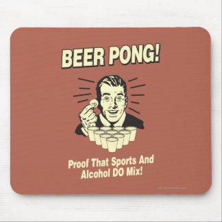 Beer Pong: Proof Alcohol & Sports Mix Mouse Pad
