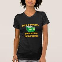 Beer-Powered English Teacher Tee Shirt