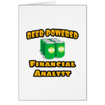 Beer-Powered Financial Analyst Greeting Cards
