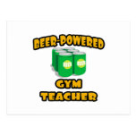 Beer-Powered Gym Teacher Post Cards