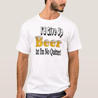 Beer Quitter T-Shirt