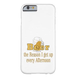 Beer Reason I Get Up Barely There iPhone 6 Case