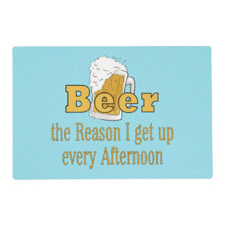 Beer Reason To Get Up.png Laminated Place Mat