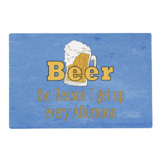 Beer Reason To Get Up.png Laminated Placemat