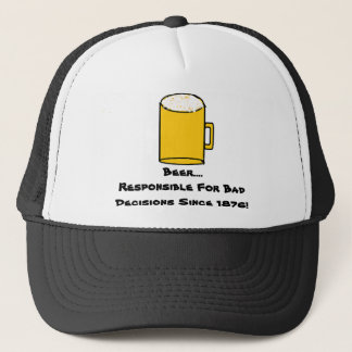 Beer...Responsible for Bad Decisions Since 1876 Trucker Hat