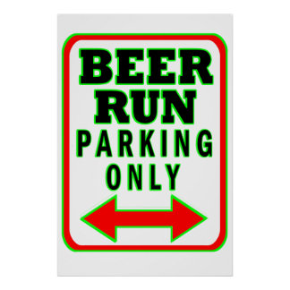 Beer Run Parking Only Poster