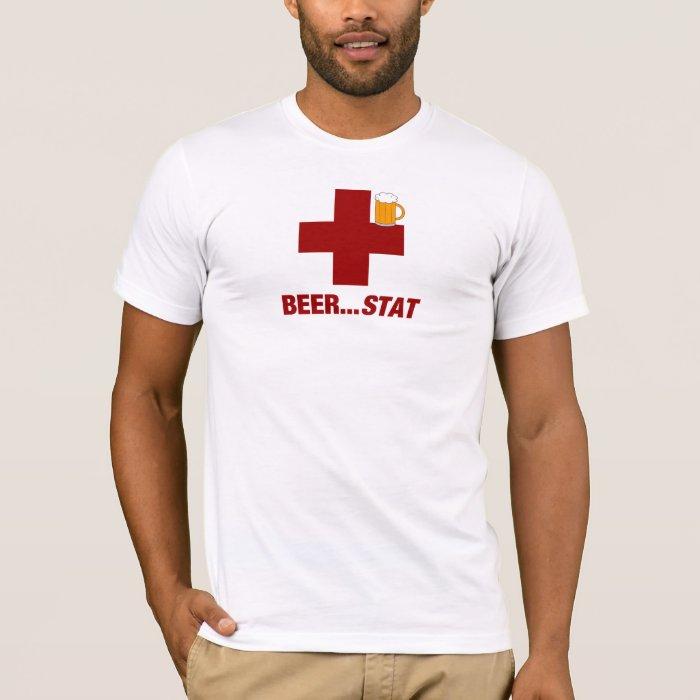 BEER .... STAT !  (A Beer Emergency) T-Shirt