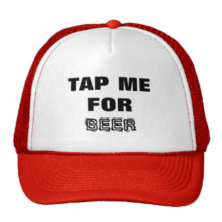 Beer- Tap Me for Beer! Black and White Hat