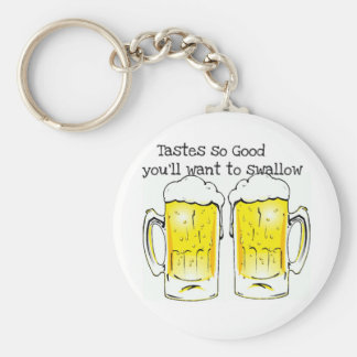 BEER: TASTES SO GOOD YOU'LL WANT TO SWALLOW KEYCHAIN