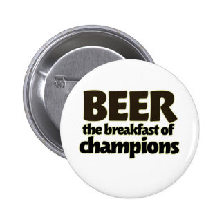 BEER the breakfast of champions Pinback Button