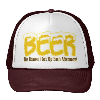 Beer: The reason I get up every afternoon. Trucker Hat