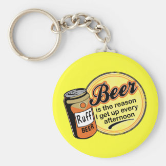 Beer, the reason I get up every afternoon Keychain