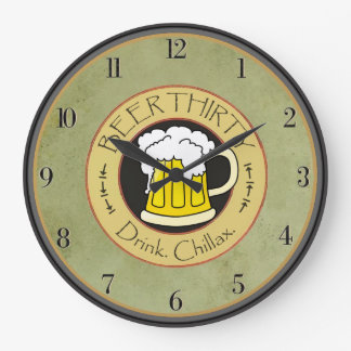 Beer Thirty Drink Chillax Large Clock
