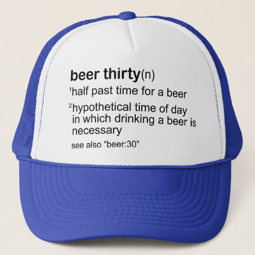 Beer Thirty Trucker Hat