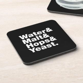 Beer = Water & Malt & Hops & Yeast. Coasters