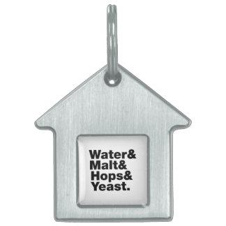 Beer = Water & Malt & Hops & Yeast. Pet Name Tag