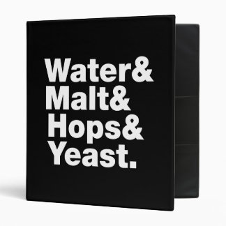 Beer = Water & Malt & Hops & Yeast. Vinyl Binders