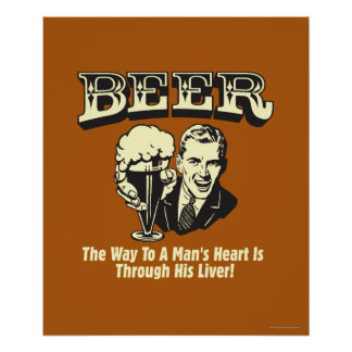Beer: Way To Mans Heart Through Liver Poster