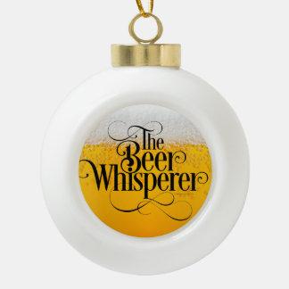 Beer Whisperer Ceramic Ball Christmas Ornament
